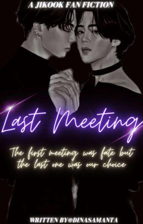 Last Meeting || JIKOOK ||✔ by DinaSamanta