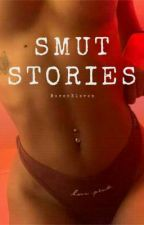 Smut Stories  by HavenEleven