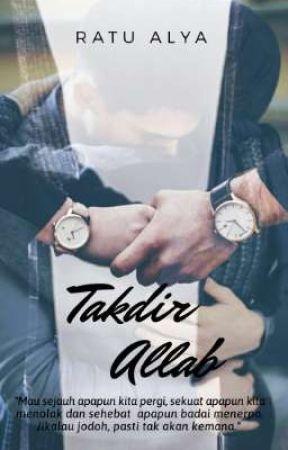 Takdir Allah [TAHAP REVISI] by Ratualya27_