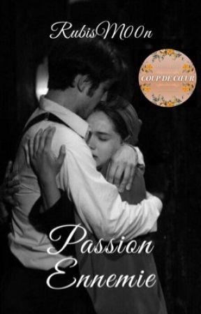 Passion Ennemie by RubisM00n