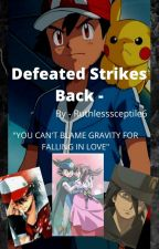 Defeated Strikes Back by Ruthlesssceptile6