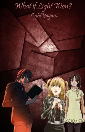What if Light Won? (Death Note Fanfiction) by -LightYagami-