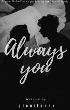Always You (on-going) by plenilunee