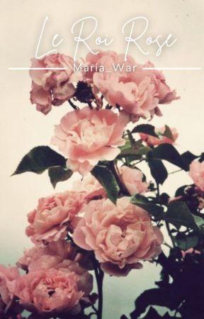 Le Roi Rose  by Maria_War