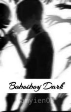 The Dark Element ( BBB fanfic) by CIA_story