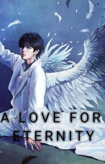 A LOVE FOR ETERNITY(BTS V ff)