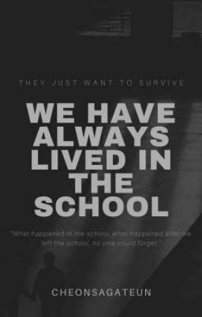 we have always lived in the school. by cheonsagateun