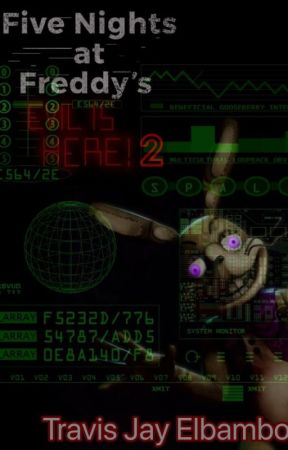 Five Nights At Freddy's Evil Is Here! 2 [Completed] by TravisJayElbambo