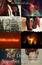 Red Death« (A Superboy/Conner Kent love story)  by ForeverLaidy