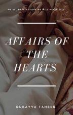 Affairs Of The Hearts by rukayyatuuuu