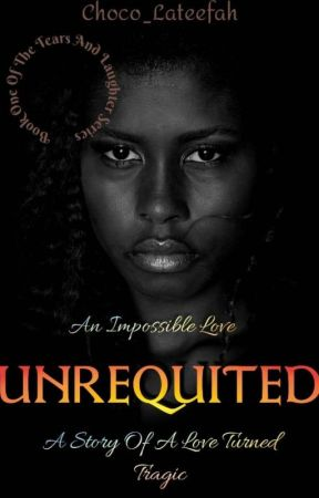 UNREQUITED by Choco_lateefah