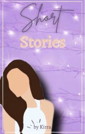 Short Stories by Kirra by im_a_book_addict