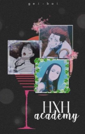 HxH Academy | Adultrio  by gei-boi