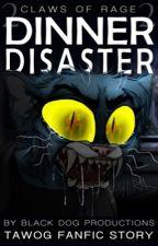 Dinner Disaster [CoR II] by BlackDogWrites