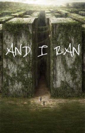And I Ran - The Maze Runner by wherearetheavocodos