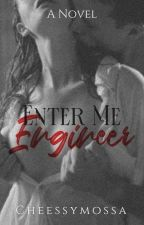 ENTER ME ENGINEER!  by cheessymossa