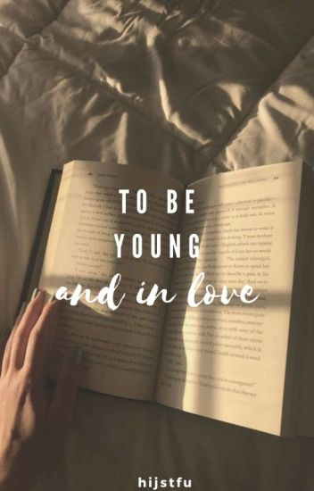 to be young and in love