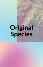 Original Species by GayWeirdDogsFoot