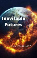 Inevitable Futures by FrancisTheGreat12