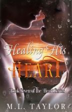 Healing His Heart by MLTaylor28