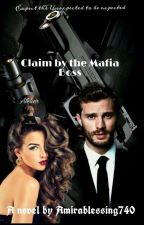 Claim by the MAFIA BOSS by Amirablessing740