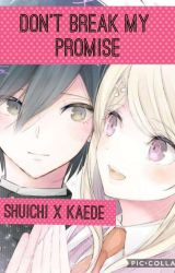 DANGANRONPA V3: Don't Break My Promise (Saimatsu Fanfiction) by KaedeMatsu28