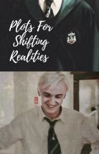Plots For Shifting Realities by spencerreidsbitch111