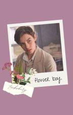 flower boy. | tewksbury x reader by CDO499