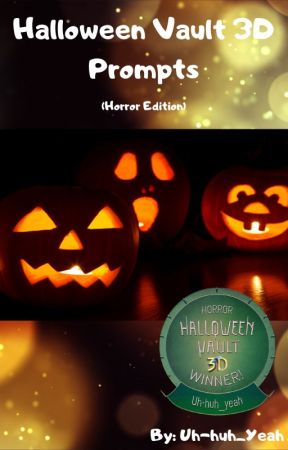 Halloween Vault 3D Prompt book (Horror Edition) by uh-huh_yeah