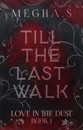 Till The Last Walk (Love In The Dust #1) by insaneheadcase