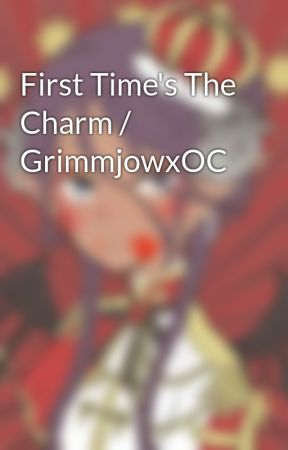 First Time's The Charm / GrimmjowxOC by ayasegaya