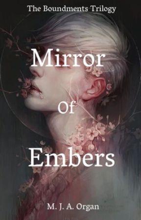 Mirror of Embers (Book 1) by Monkeygirl311