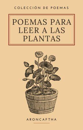 Poemas para leer a las plantas by Aroncaftha