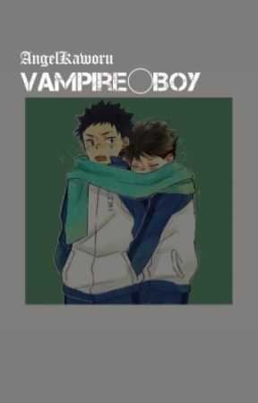 vampire boy | iwaoi  by OneOfThoseLeoLovers