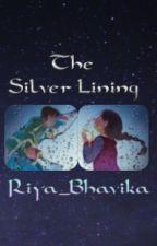 The Silver Lining by Riya_Bhavika