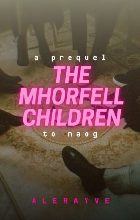 The Mhorfell Children (A Prequel to MAOG) by alerayve