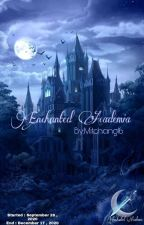 Enchanted Academia[Completed] by Mitchang16
