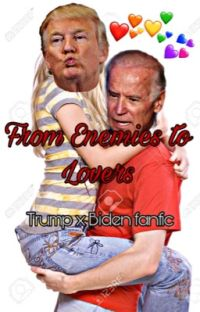 From Enemies to Lovers (Trump x Biden)  cover