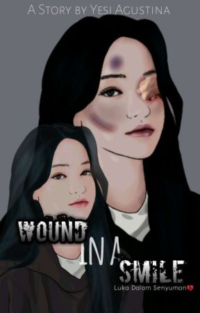 Wound In A Smile [On Going] by YesiAgustinaAgustina