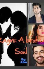 Ragini- a broken soul by Alkaa1