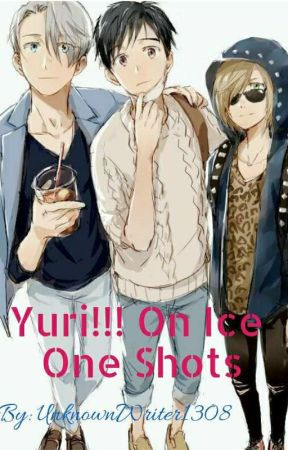Yuri!!! On Ice One Shots by UnknownWriter1308