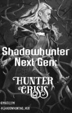 Shadowhunter Next Gen: Hunter Crisis by Matillym