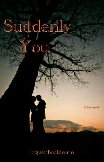Suddenly You (One Shot)