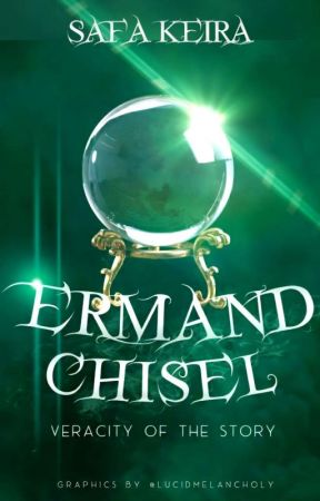 Ermand Chisel : Veracity of the story by safakeira25