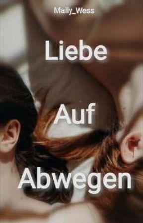 Liebe Auf Abwegen (Mona & Romy) (girlxgirl)  by Mally_Wess