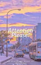 Attention Please! [Epistolary] -Completed- by wolksibin