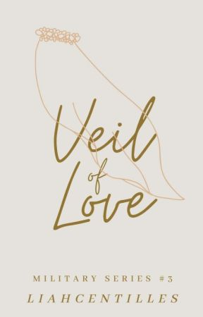 Veil of Love (Military Series #3) by liahcentilles