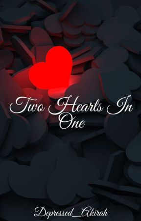 Two Hearts In One by Depressed_Akirah