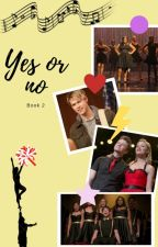 Yes or no - Book 2 - S.E. by OneandOnlyElla