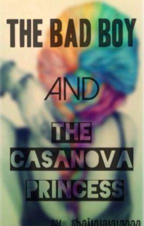 The Bad Boy & The Casanova Princess [OnGoing] by Shailalalalaaaa
